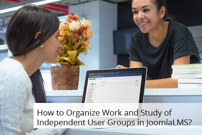 How to Organize Work and Study of Independent User Groups in JoomlaLMS