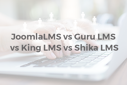 JoomlaLMS vs Guru LMS vs King LMS vs Shika LMS