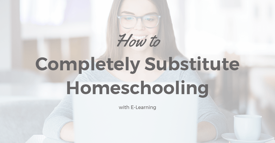 Substitute Homeschooling with E-Learning