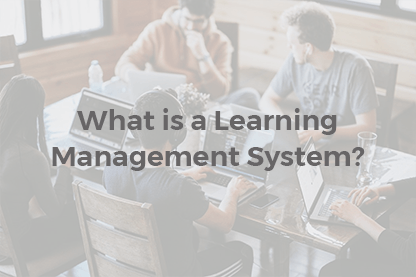 What is a Learning Management System?